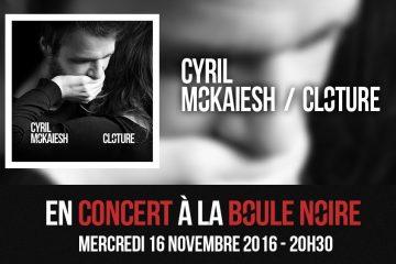 Cyril Mokaiesh @ La boule noire