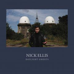 Nick Ellis- Daylight Ghosts