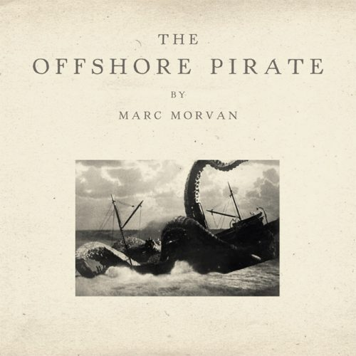 Marc Morvan - The Offshore Pirate