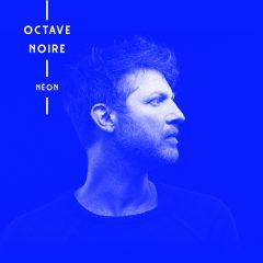 Octave Noire - Neon