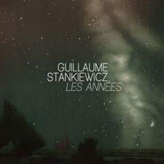 Guillaume Stankiewizc - Les années