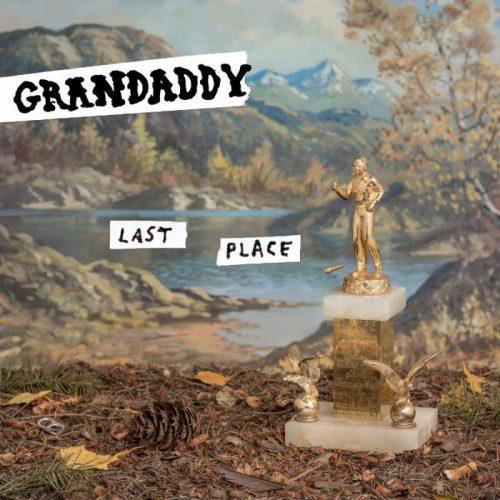 Grandaddy - Last place