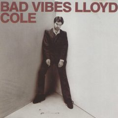 lloyd_cole_-_bad_vibes_-_front