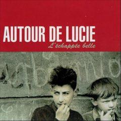 Autour de Lucie - L'Echappée Belle