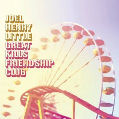 Joel Henry Little - Great Kil Friendship Club