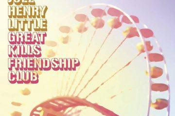 Joel Henry Little - Great Kil Friendship Club