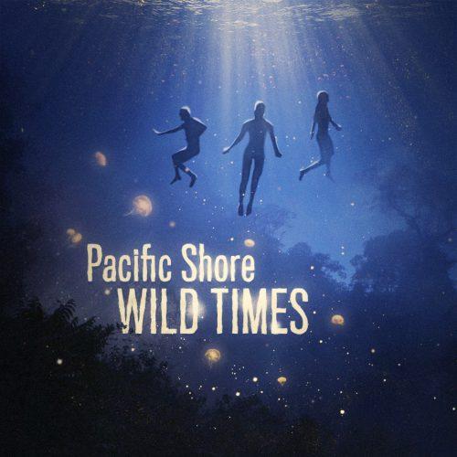 Pacific Shore - Wild Times