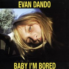Evan Dando - Baby I'm Bored