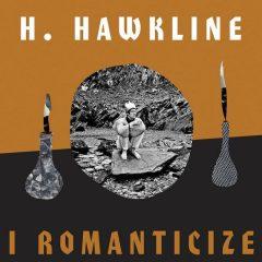 H.-Hawkline-I-Romanticize