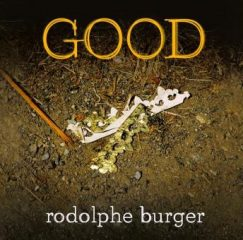 Rodolphe Burger - good