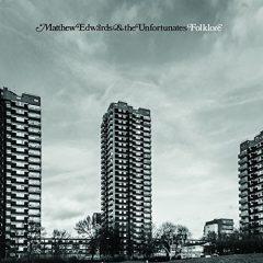 Matthew Edards and The Unfortunates - Folklore