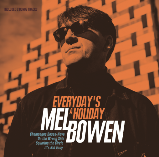 Mel Bowen - Everyday's A Holiday