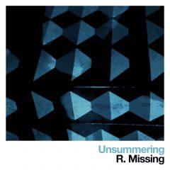 R.Missing - Unsummering