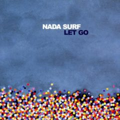Nada Surf - Let Go