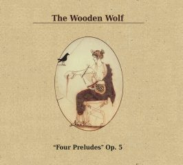 The Wooden Wolf - Four Preludes. Op.5