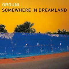 Orouni - Somewhere In Dreamland