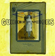 Guided Be Voices - Space Gun