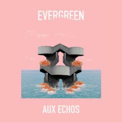 Evergreen - Aux échos
