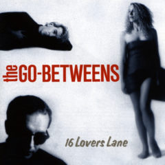 The Go Between - 16 lovers  lane
