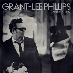 Grant Lee Phillips - Widdershins