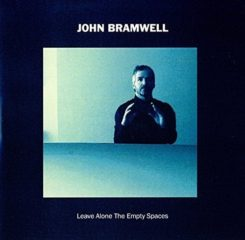 John Bramwell - Leave Alone The Empty Spaces