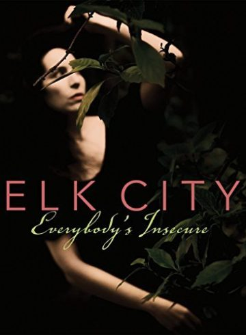 Elk City - Everybody's Insecure