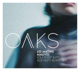 OAKS - Les Matins Mauves (qui font suite aux nuits blanches)