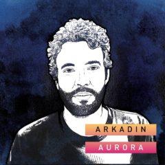 Arkadin - Aurora