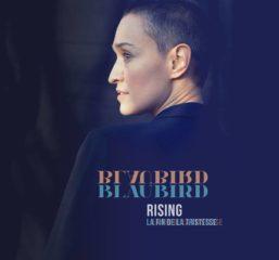 Blaubird - Rising // La Fin de la tristesse