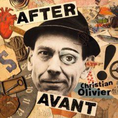 Christian Olivier - After Avant