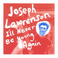 Joseph Lawrenson - I'll never be young again