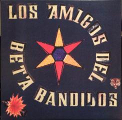 Los Amigos Del Beta Bandidos