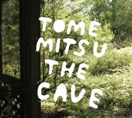 Tomemitsu - The cave
