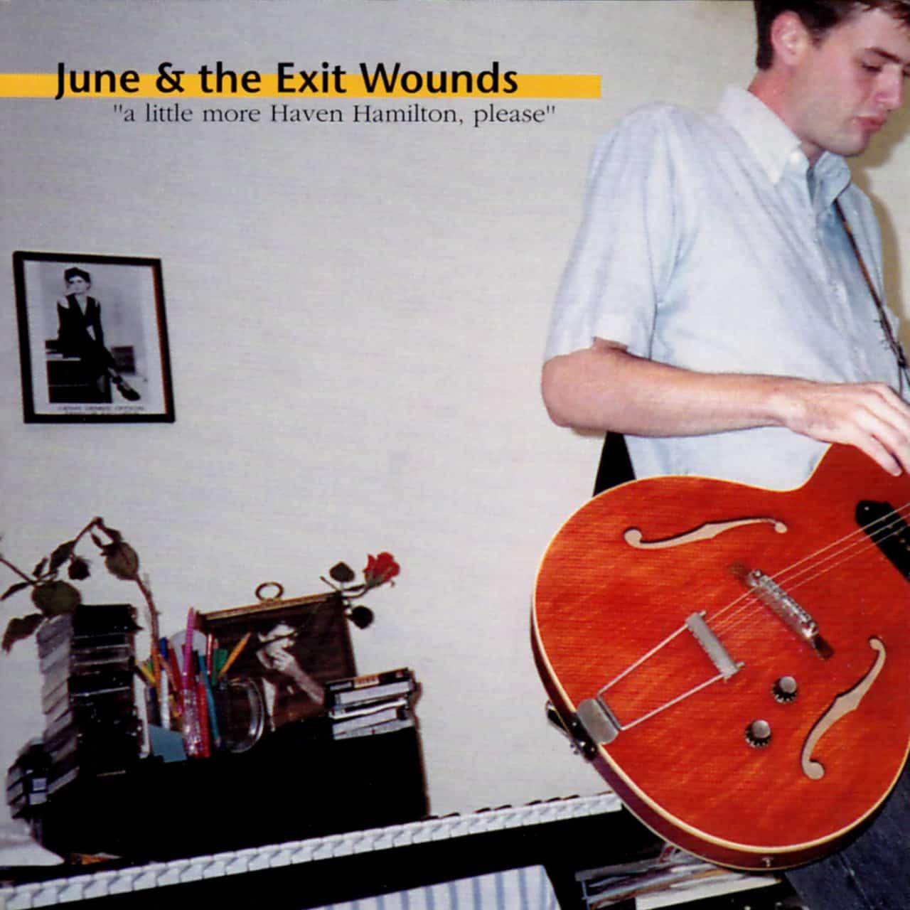 June & the Exit Wounds - A Little More Haven Hamilton, Please