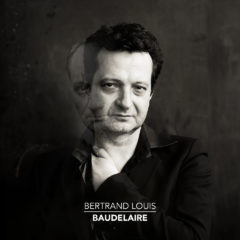 Bertrand Louis - Baudelaire