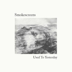 Smokescreens - Use to Yesterday