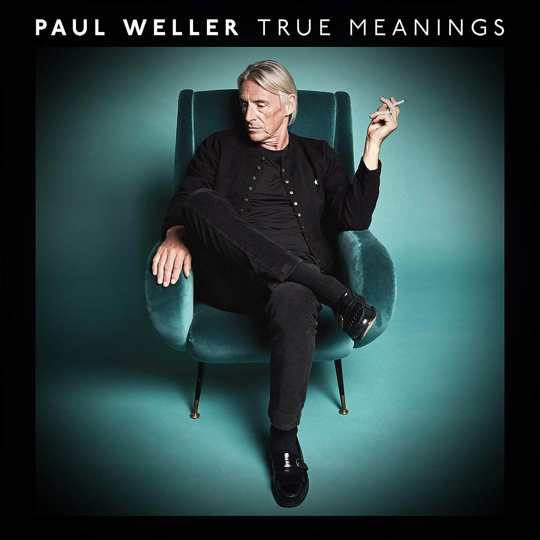 Paul Weller – True Meanings