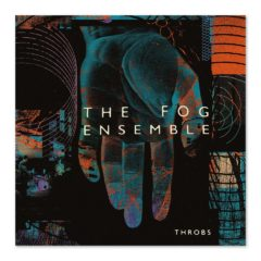 The Fog Ensemble - Throbs