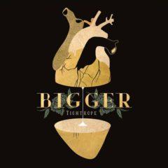 Bigger - Tightrope