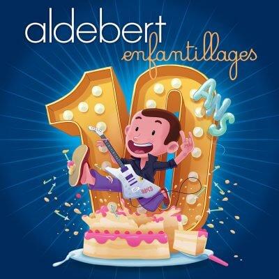Aldebert - Enfantillages 10 ans
