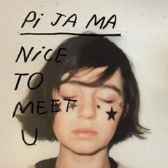 Pi Ja Ma - Nice To Meet U