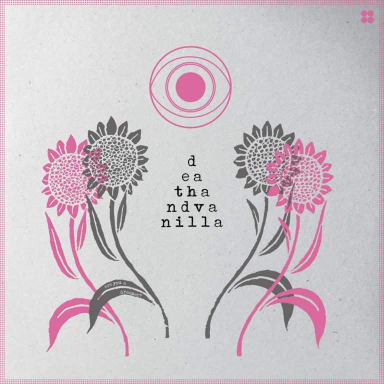Death & Vanilla - Are You A Dreamer
