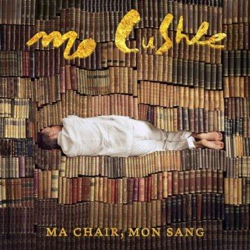 Mo Cushle - Ma Chair Mon Sang