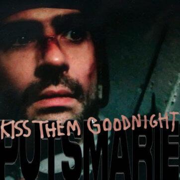 Puts Marie - Kiss Them Goodnight
