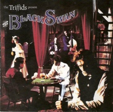 The Triffids - The Black Swan