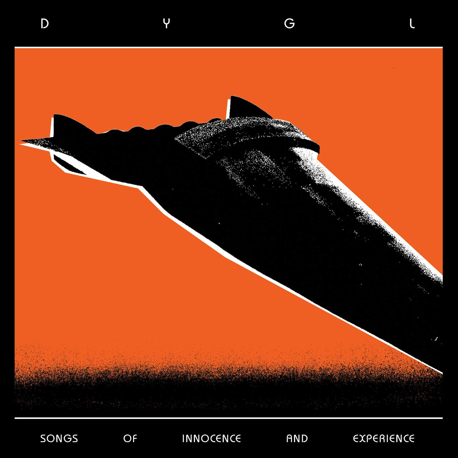 DYGL – Songs of Innocence & Experience