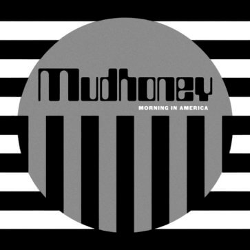 Mudhoney - Maorning In America