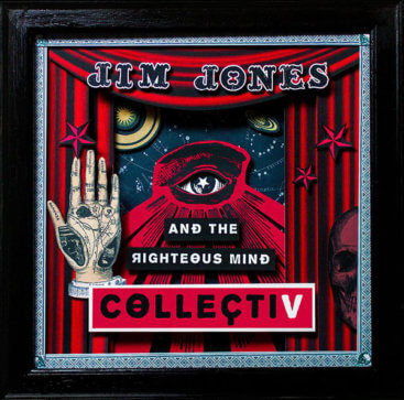 Jim Jones and Te Righteous Mind - Collectiv