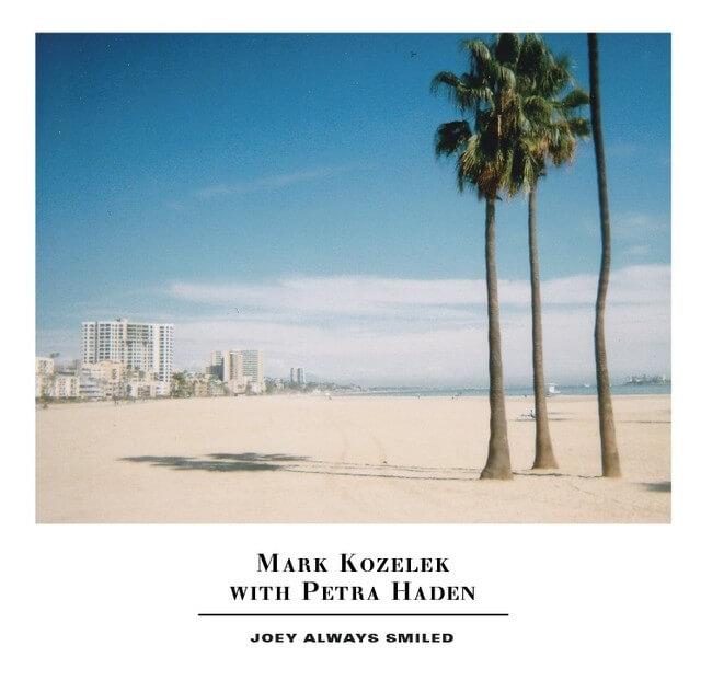 Mark Koelek and Petra Haden - Joey Always Smiled