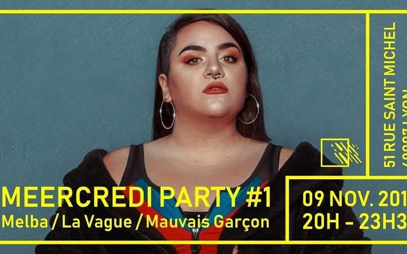 2X1 places pour la Meeercredi Party #1 : Mauvais Garçon + Melba + La Vague @ Chromatique